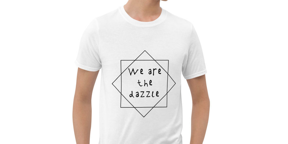 Adult wearing exclusive We are the Dazzle tee